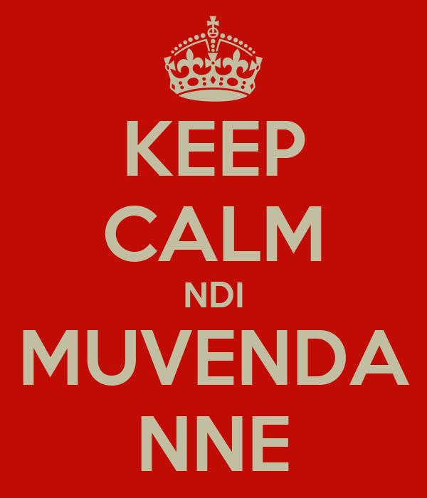 KEEP CALM NDI MUVENDA NNE