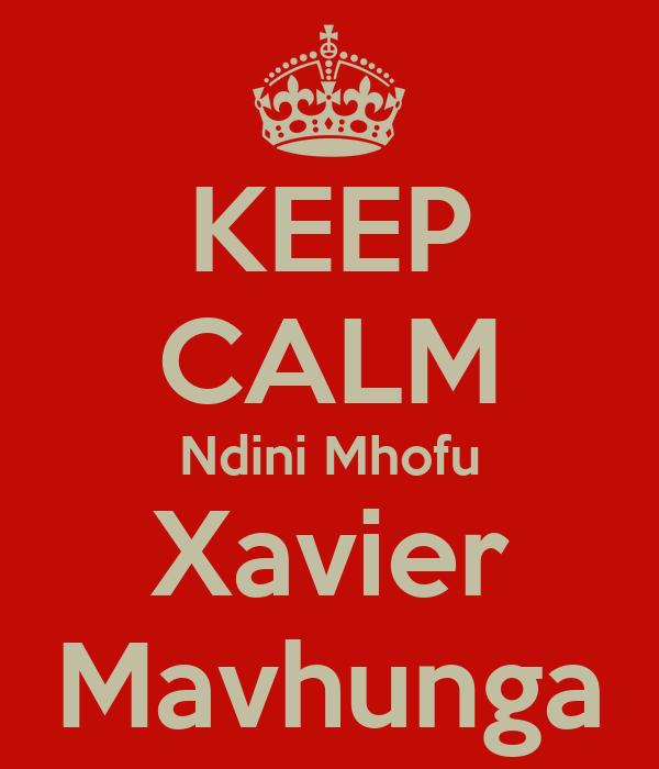 KEEP CALM Ndini Mhofu Xavier Mavhunga