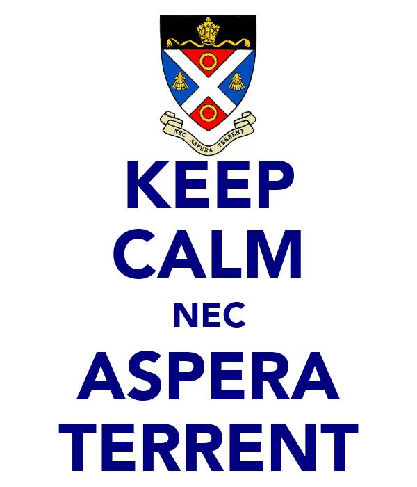 KEEP CALM NEC ASPERA TERRENT