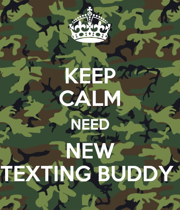 i need a new texting buddy