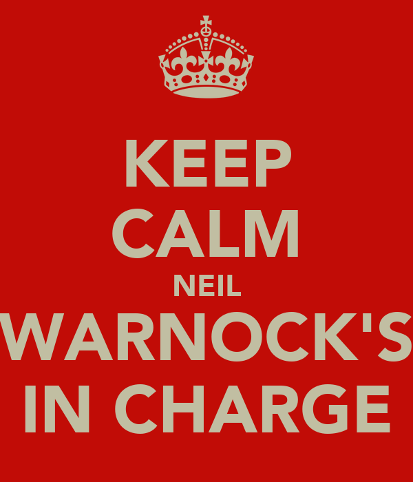 KEEP CALM NEIL WARNOCK'S IN CHARGE