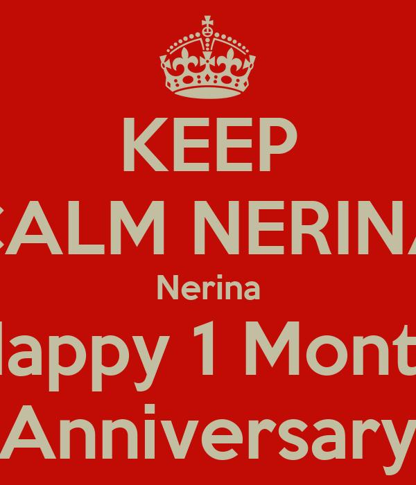 KEEP CALM NERINA Nerina Happy 1 Month Anniversary
