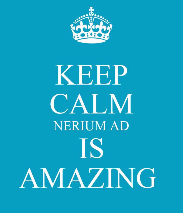 KEEP CALM NERIUM AD IS AMAZING
