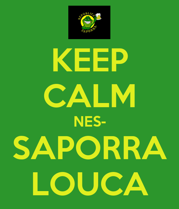 KEEP CALM NES- SAPORRA LOUCA