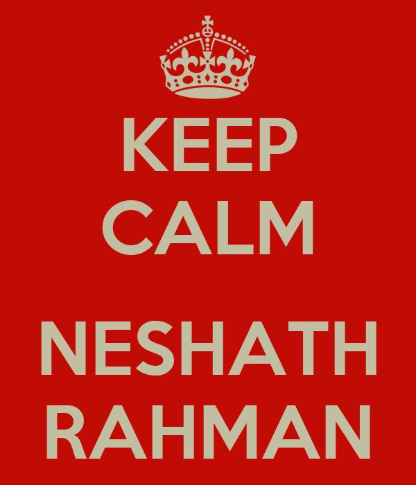 KEEP CALM  NESHATH RAHMAN
