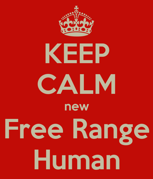 KEEP CALM new Free Range Human