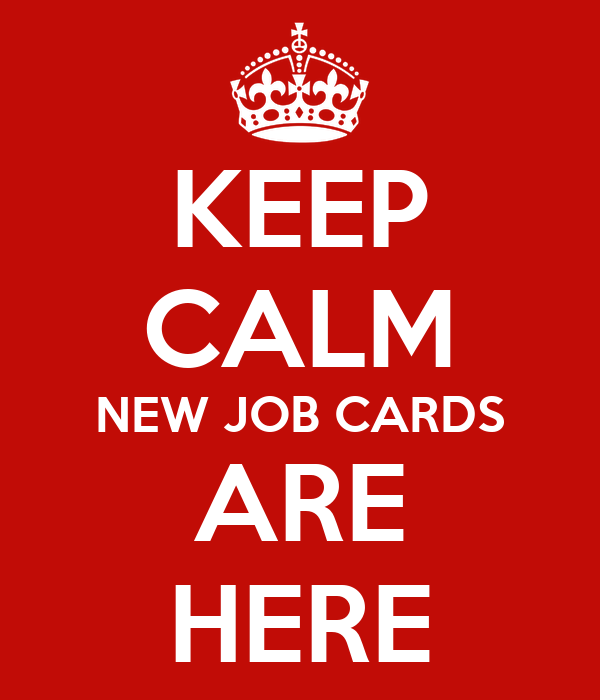 KEEP CALM NEW JOB CARDS ARE HERE