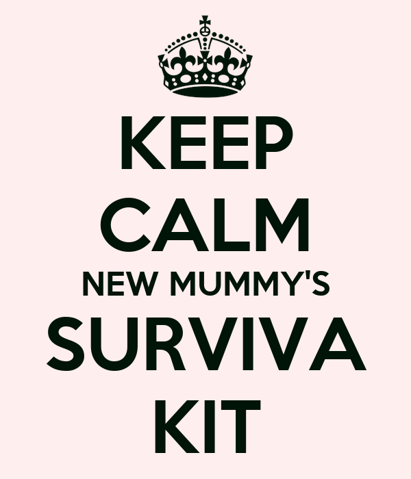 KEEP CALM NEW MUMMY'S SURVIVA KIT