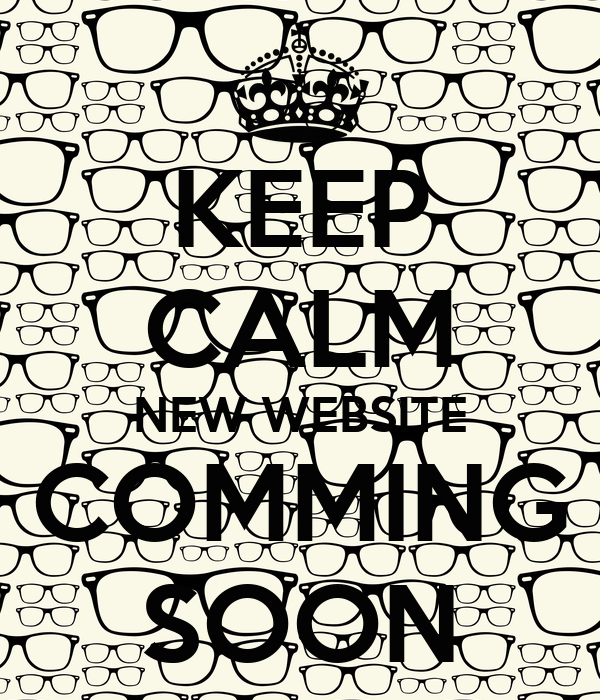 KEEP CALM NEW WEBSITE COMMING SOON