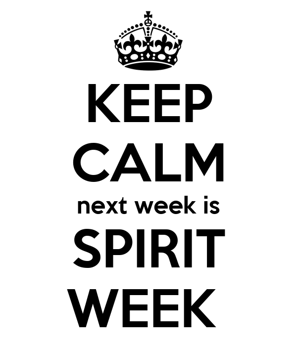 KEEP CALM next week is SPIRIT WEEK