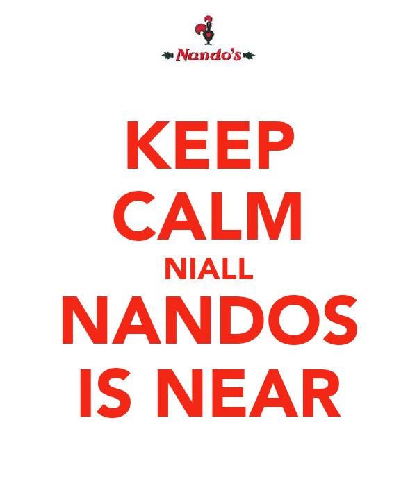 KEEP CALM NIALL NANDOS IS NEAR
