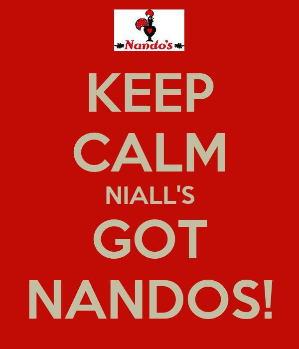 KEEP CALM NIALL'S GOT NANDOS!