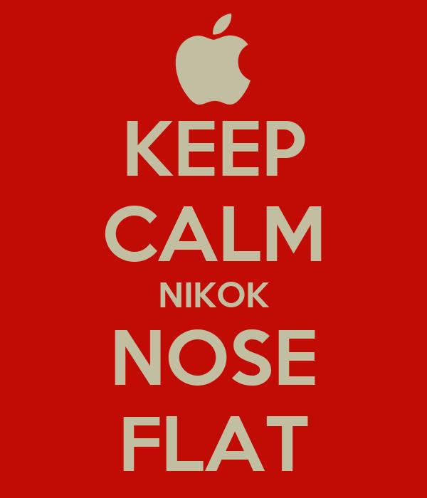 KEEP CALM NIKOK NOSE FLAT