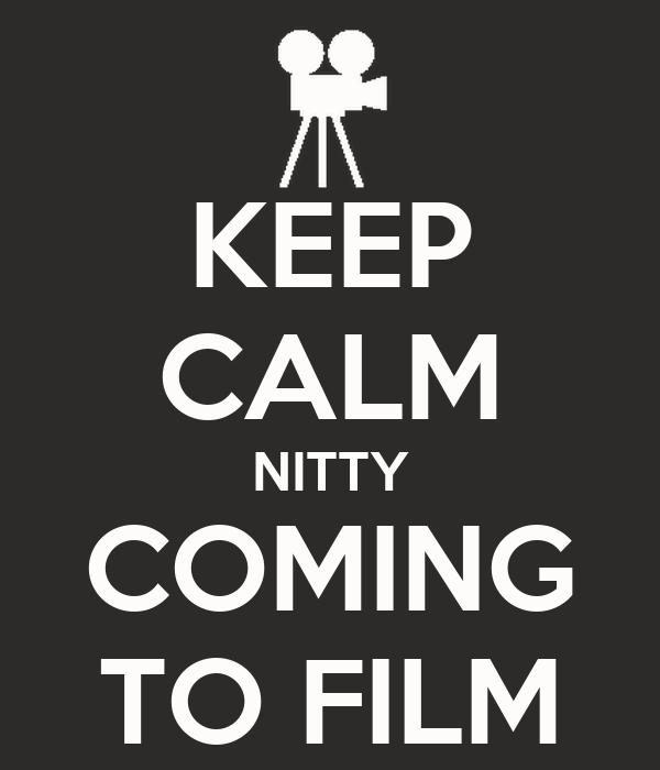KEEP CALM NITTY COMING TO FILM