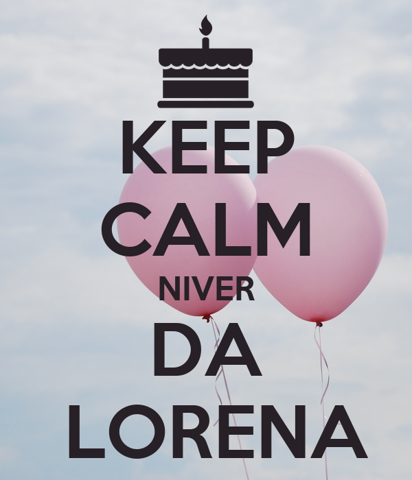KEEP CALM NIVER DA  LORENA