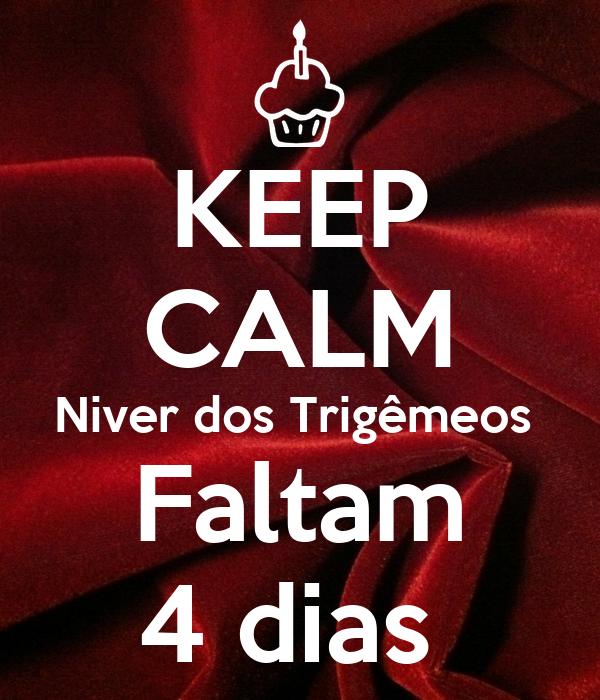 KEEP CALM Niver dos Trigêmeos  Faltam 4 dias