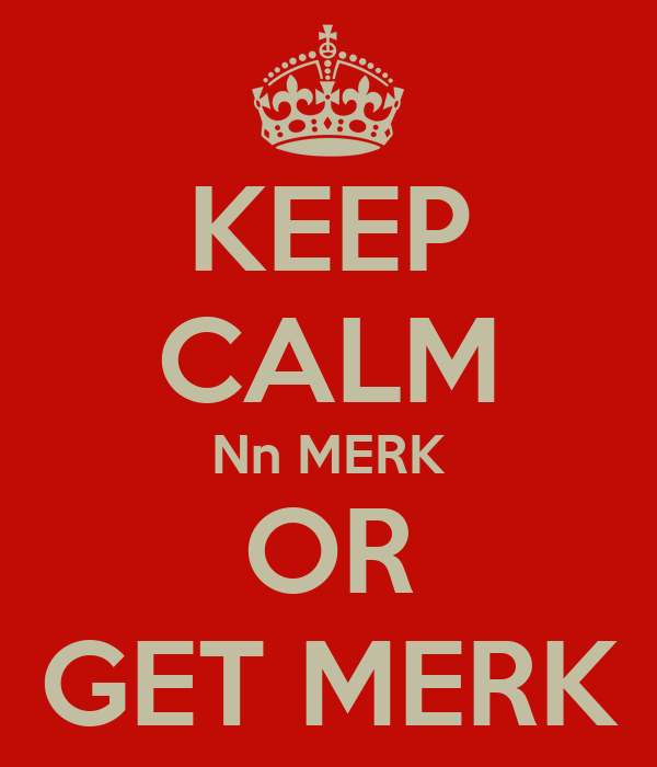 KEEP CALM Nn MERK OR GET MERK