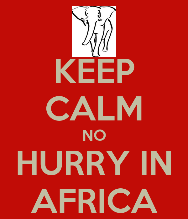 No Hurry in Africa