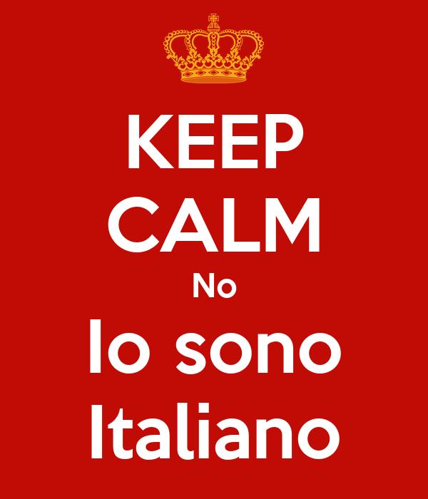 KEEP CALM No Io sono Italiano