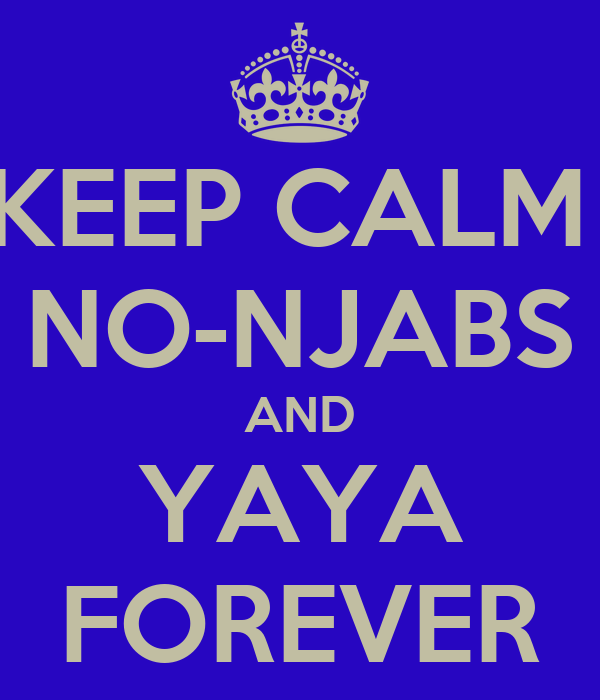 KEEP CALM  NO-NJABS AND YAYA FOREVER