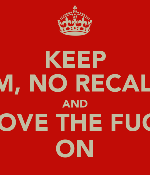 KEEP CALM, NO RECALQUE AND MOVE THE FUCK ON