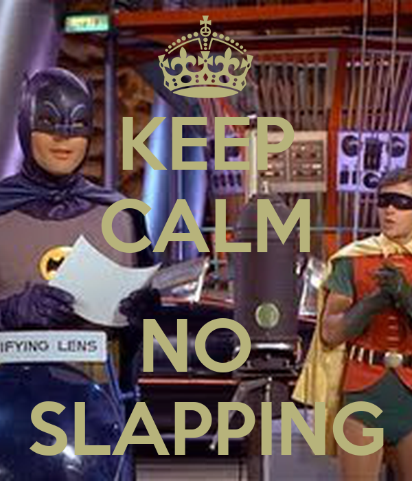 KEEP CALM  NO  SLAPPING
