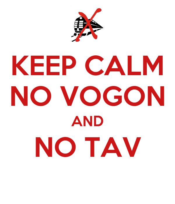 KEEP CALM NO VOGON AND NO TAV
