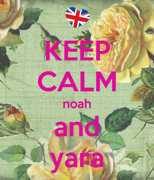 KEEP CALM noah and yara
