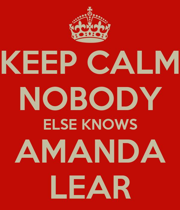KEEP CALM NOBODY ELSE KNOWS AMANDA LEAR