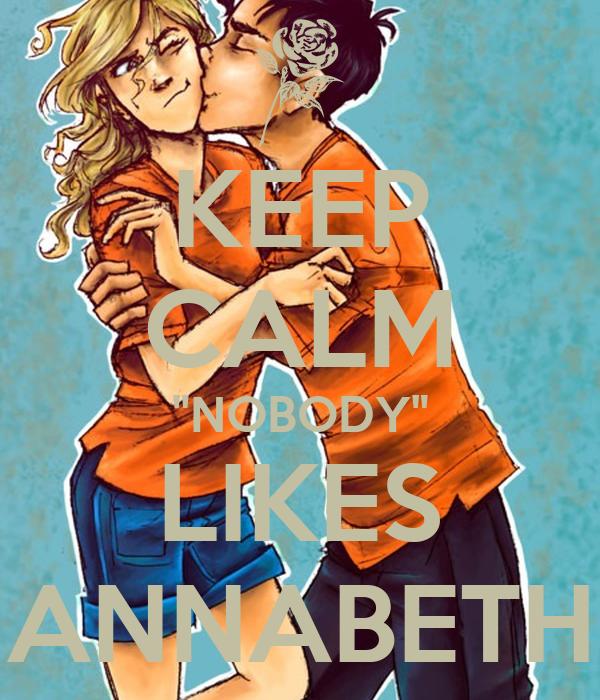 "KEEP CALM ""NOBODY"" LIKES ANNABETH"