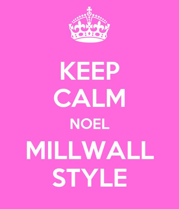 KEEP CALM NOEL MILLWALL STYLE