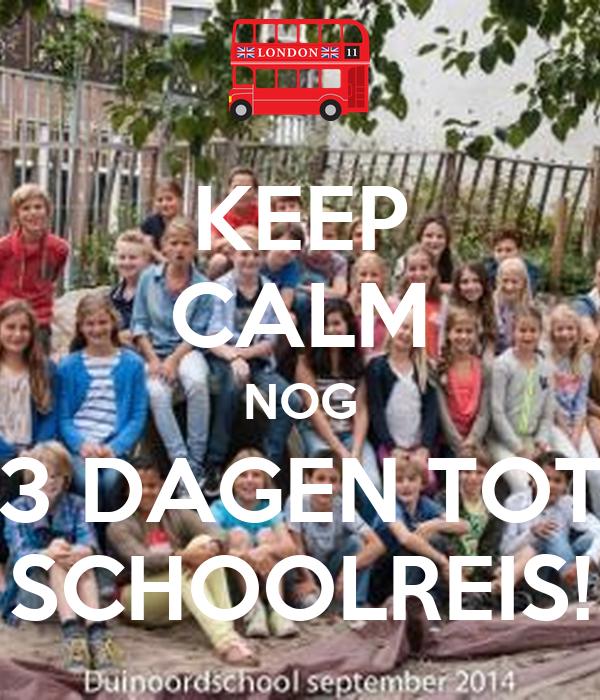 KEEP CALM NOG 3 DAGEN TOT SCHOOLREIS!