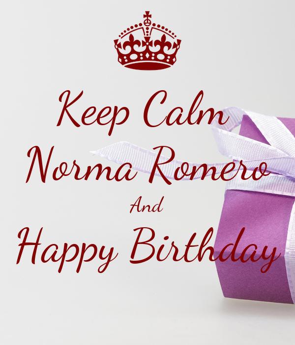 Keep Calm  Norma Romero And Happy Birthday