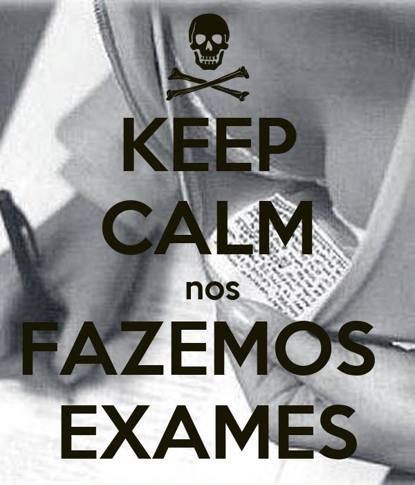 KEEP CALM  nos FAZEMOS  EXAMES