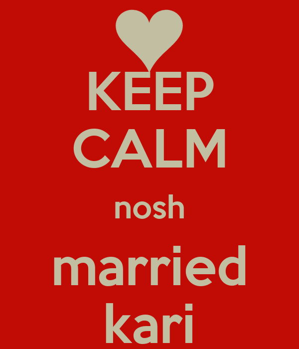 KEEP CALM nosh married kari