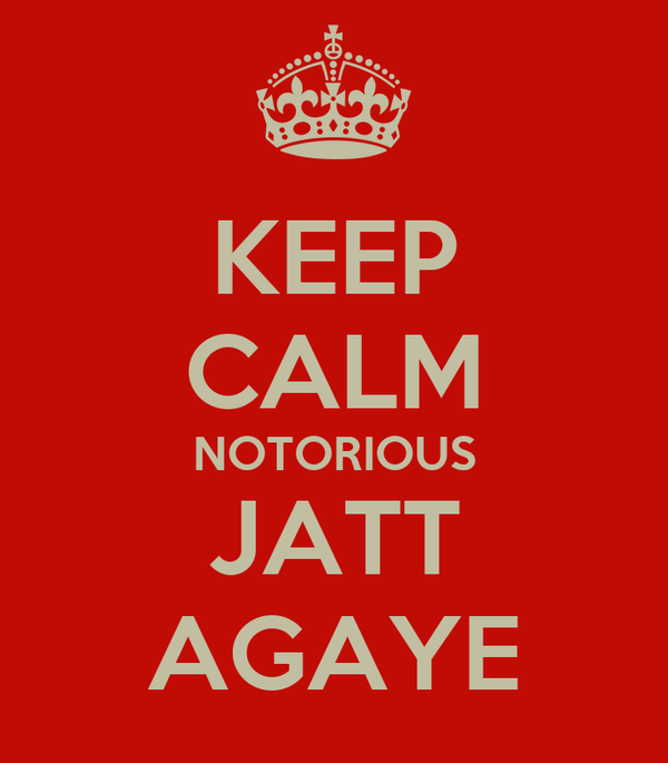 KEEP CALM NOTORIOUS JATT AGAYE