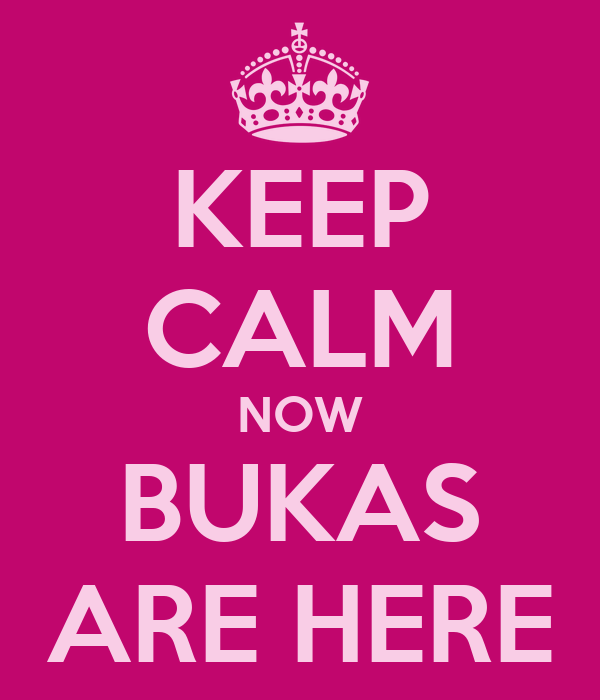 KEEP CALM NOW BUKAS ARE HERE