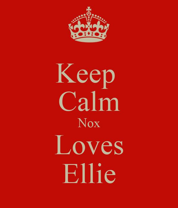Keep  Calm Nox Loves Ellie