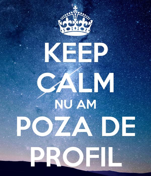 KEEP CALM NU AM POZA DE PROFIL