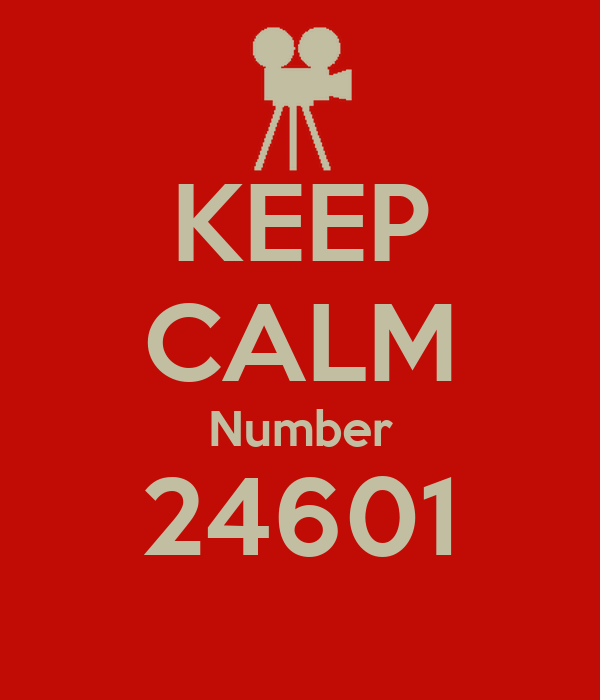 KEEP CALM Number 24601