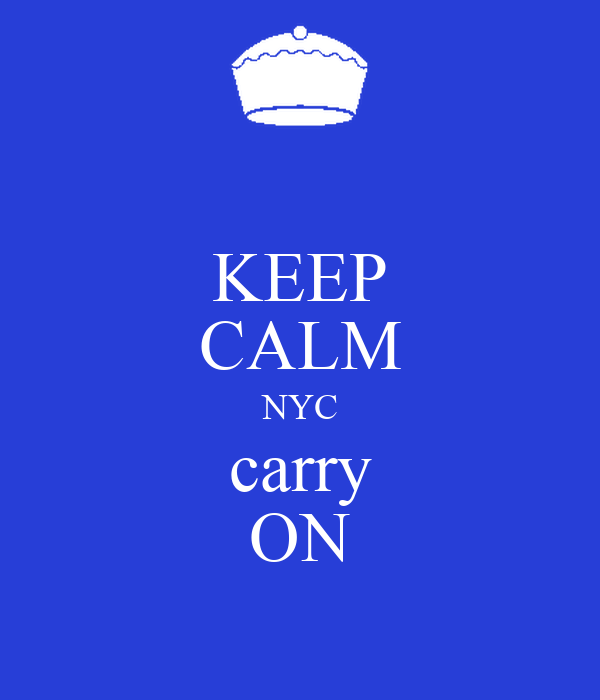 KEEP CALM NYC carry ON