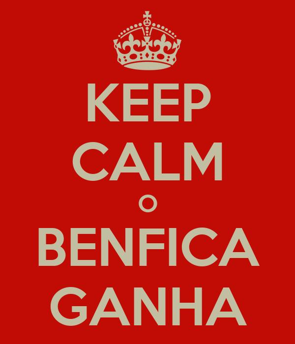 KEEP CALM O BENFICA GANHA