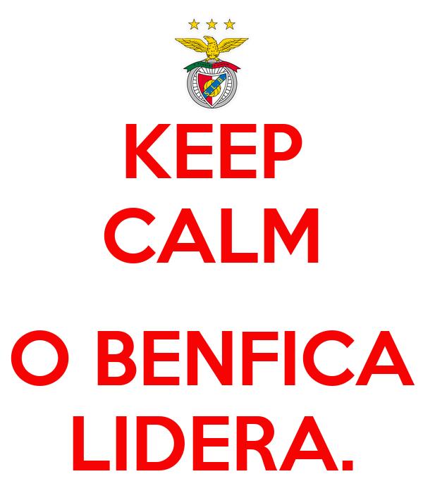 KEEP CALM  O BENFICA LIDERA.
