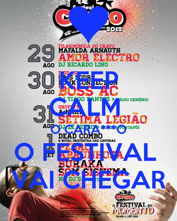 KEEP CALM  O CARA***O O FESTIVAL  VAI CHEGAR