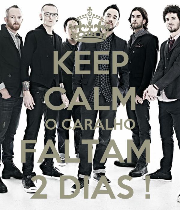 KEEP CALM O CARALHO FALTAM  2 DIAS !