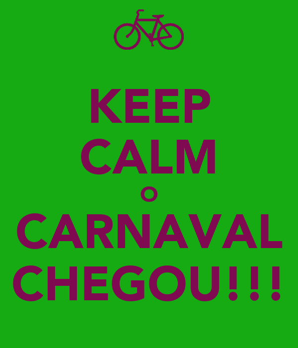 KEEP CALM O CARNAVAL CHEGOU!!!