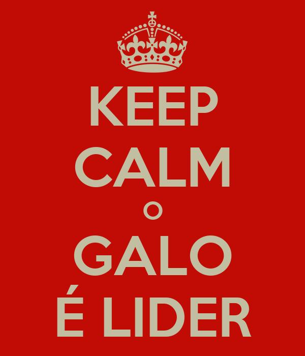 KEEP CALM O GALO É LIDER