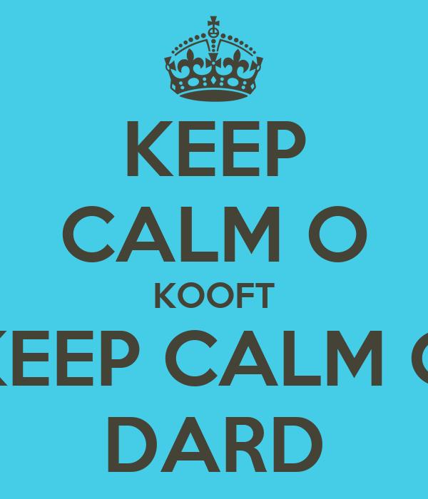 KEEP CALM O KOOFT KEEP CALM O DARD