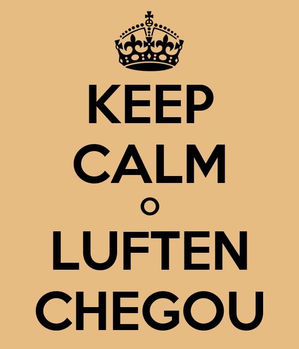 KEEP CALM O LUFTEN CHEGOU