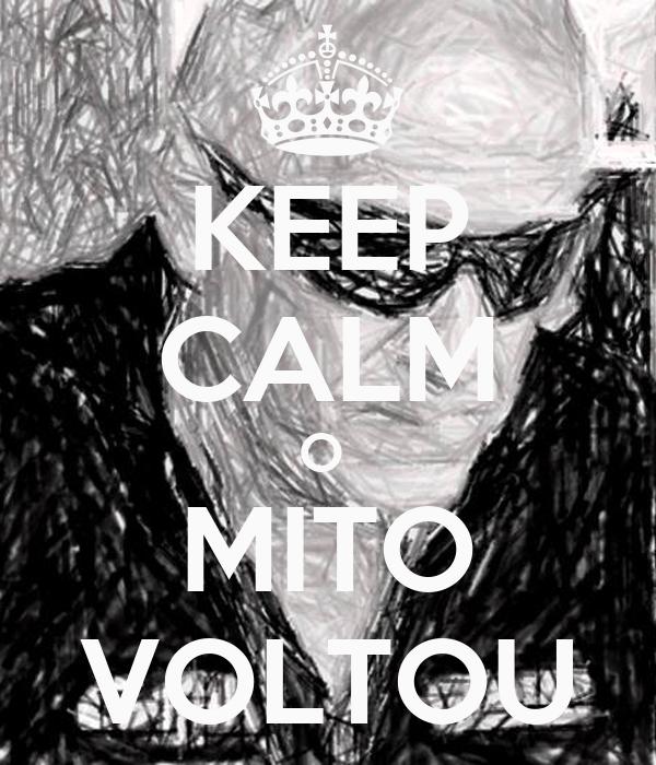 KEEP CALM O  MITO VOLTOU